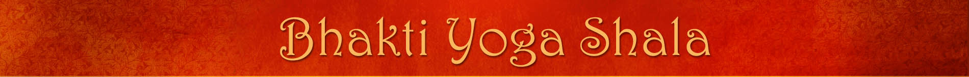 BHAKTI YOGA SHALA ONLINE - Now Streaming